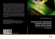 Couverture de FLOATING-GATE TRANSISTORS IN ANALOG AND MIXED-SIGNAL CIRCUIT DESIGN