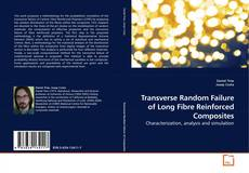 Copertina di Transverse Random Failure of Long Fibre Reinforced Composites