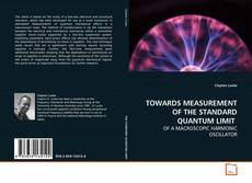 Bookcover of TOWARDS MEASUREMENT OF THE STANDARD QUANTUM LIMIT