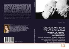 Capa do livro de FUNCTION AND BRAIN STRUCTURE IN AGING WITH COGNITIVE  IMPAIRMENT