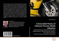Capa do livro de A Grounded Theory of Software Process Model Adoption