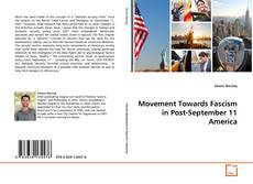 Bookcover of Movement Towards Fascism in Post-September 11 America