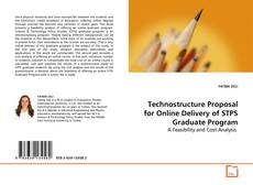 Bookcover of Technostructure Proposal for Online Delivery of STPS Graduate Program
