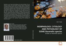 Bookcover of MORPHOLOGY, CYTOLOGY AND PHYSIOLOGY OF SOME Ravenelia species
