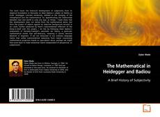 Bookcover of The Mathematical in Heidegger and Badiou