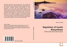 Bookcover of Regulation of Insulin Biosynthesis
