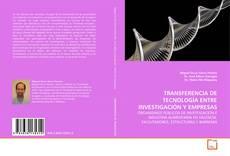 Portada del libro de TRANSFERENCIA DE TECNOLOGÍA ENTRE INVESTIGACIÓN Y EMPRESAS
