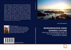 BIOREMEDIATION USING SEAWEED CULTURE kitap kapağı