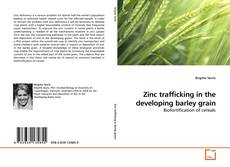 Portada del libro de Zinc trafficking in the developing barley grain
