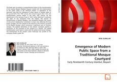 Capa do livro de Emergence of Modern Public Space from a Traditional Mosque Courtyard