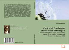 Bookcover of Control of floral organ abscission in Arabidopsis