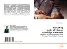 Evaluating family physicians' knowledge in Armenia kitap kapağı