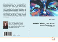 Bookcover of Poetics, Politics, and Praxis