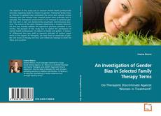 An Investigation of Gender Bias in Selected Family Therapy Terms的封面