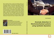 Bookcover of Anomaly detection in Electromechanical systems using Symbolic Dynamics