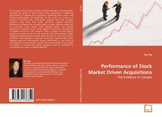 Portada del libro de Performance of Stock Market Driven Acquisitions