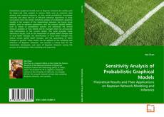 Bookcover of Sensitivity Analysis of Probabilistic Graphical Models