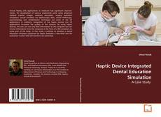 Haptic Device Integrated Dental Education Simulation的封面