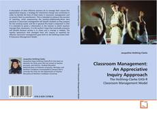 Bookcover of Classroom Management:An Appreciative Inquiry Appproach