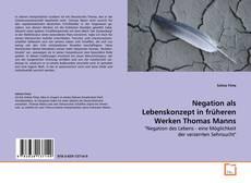 Bookcover of Negation als Lebenskonzept in früheren Werken Thomas Manns