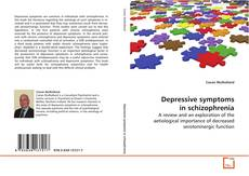 Bookcover of Depressive symptoms in schizophrenia