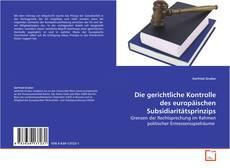 Copertina di Die gerichtliche Kontrolle des europäischen Subsidiaritätsprinzips