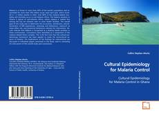 Couverture de Cultural Epidemiology for Malaria Control