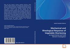 Bookcover of Mechanical and Rheological Response of Vegetable Shortening