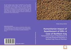 Bookcover of Humanitarian Impact of Resettlement of IDPs: A Case of Northern Iraq