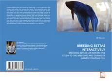 Bookcover of BREEDING BETTAS INTERACTIVELY