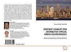 EFFICIENT VISIBILITY FOR DISTRIBUTED VIRTUAL URBAN ENVIRONMENTS kitap kapağı