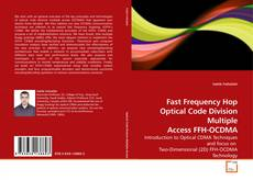 Bookcover of Fast Frequency Hop Optical Code Division Multiple Access FFH-OCDMA