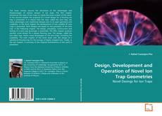 Обложка Design, Development and Operation of Novel Ion Trap Geometries