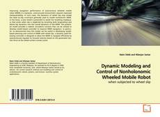 Bookcover of Dynamic Modeling and Control of Nonholonomic Wheeled Mobile Robot
