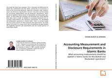 Bookcover of Accounting Measurement and Disclosure Requirements in Islamic Banks