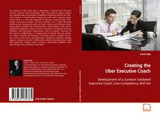 Bookcover of Creating the Uber Executive Coach