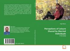Bookcover of Perceptions of Leisure Shared by Married Individuals