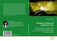 Bookcover of Marijuana, Driving and Impairment Tests