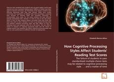 Couverture de How Cognitive Processing Styles Affect Students' Reading Test Scores