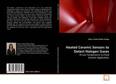 Portada del libro de Heated Ceramic Sensors to Detect Halogen Gases