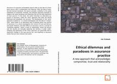 Bookcover of Ethical dilemmas and paradoxes in assurance practice