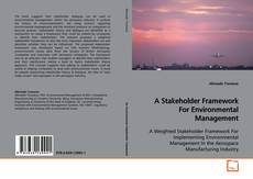 Bookcover of A Stakeholder Framework For Environmental Management