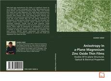 Bookcover of Anisotropy In a-Plane Magnesium Zinc Oxide Thin Films