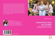 Buchcover von COOKIE PIECES HAVE NO CALORIES