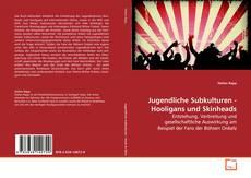 Bookcover of Jugendliche Subkulturen - Hooligans und Skinheads