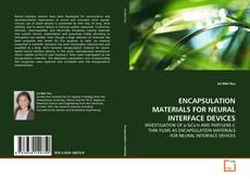 Обложка ENCAPSULATION MATERIALS FOR NEURAL INTERFACE DEVICES