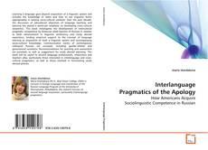 Bookcover of Interlanguage Pragmatics of the Apology