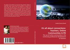 Bookcover of It's all about connections: Teachers, Online Communities