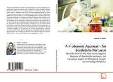 Bookcover of A Proteomic Approach for Bordetella Pertussis