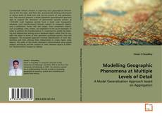 Bookcover of Modelling Geographic Phenomena at Multiple Levels of Detail